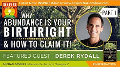 🌟  DEREK RYDALL: Why Abundance is Your Birthright & How to Claim It! - PART 1 | Law of Emergence
