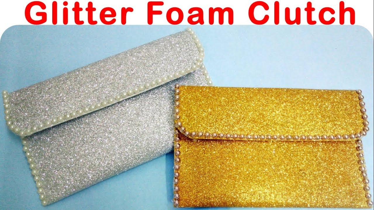 How to make simple glitter foam clutch bags at home for Red craft foam sheets