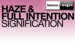 Haze & Full Intention - Signification (Main Mix)