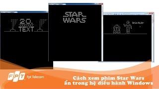 Cách xem phim Star Wars ẩn trong hệ điều hành Windows
