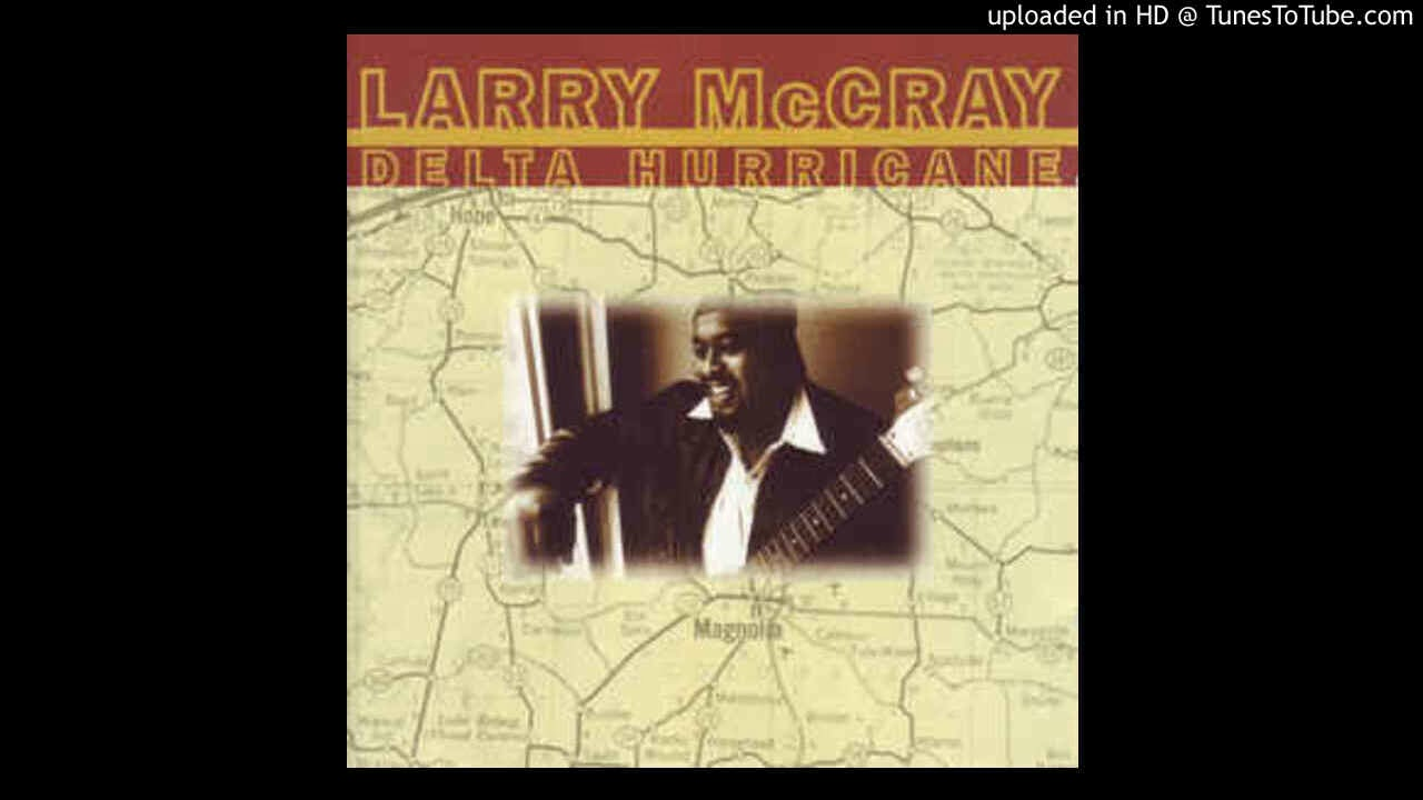Larry Mccray Not That Much Youtube