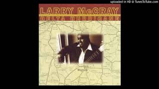 Larry McCray – Not That Much