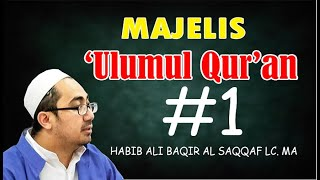 Habib Ali Baqir Al Saqqaf Lc. MA - Ulumul Qur'an #1