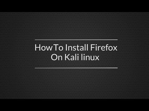 How To Install Latest Version Of Firefox On Kali Linux?