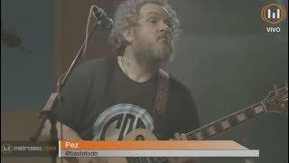 PEZ en Vivo Basta de Todo Metro 95 1