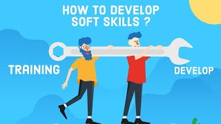 Develop your soft skills ¦¦ How to develop