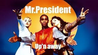 Обложка Mr President Up N Away 1995 Full Album