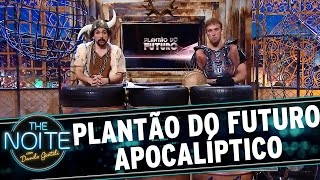 The Noite (10/10/16) - Plantão do Futuro Apocalíptico thumbnail