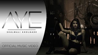 Aye | Shalmali Kholgade | OFFICIAL MUSIC VIDEO