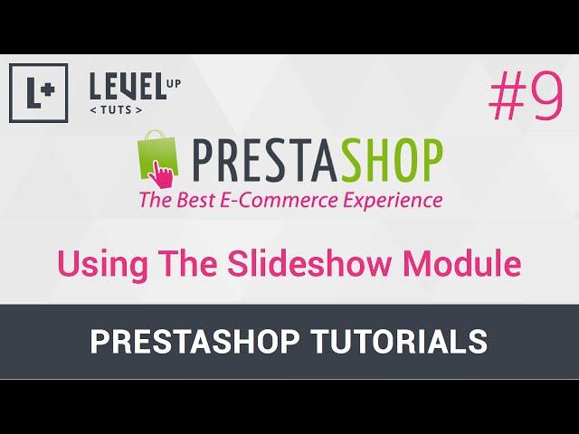 Prestashop Tutorials #9 - Using The Slideshow Module