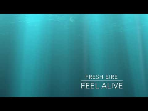 Feel Alive - Fresh Eire