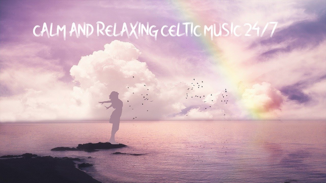 Yt Free Download Cc Calm And Relaxing Celtic Music 24 7 Youtube