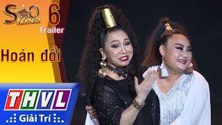 THVL | Sao nối ngôi Mùa 3 - Tập 6: Hoán đổi - Trailer