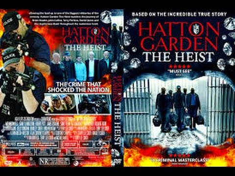 Hatton Garden the Heist (2016) with Sidney Livingstone, Robert Putt, Michael McKell Movie