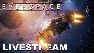 EVERSPACE Ultimate Edition - Live Stream - PC ULTRA SETTING Gameplay