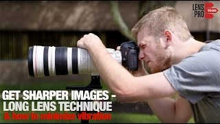 How to Get Sharper Images with Long Lenses