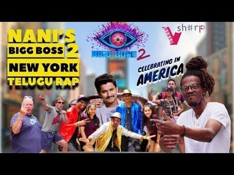 Nani's Bigg Boss Season 2 Telugu New York Rap OFFICAL SONG HD| VSharp