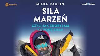 """""""Siła marzeń, czyli jak zdobyłam Koronę Ziemi""""   audiobook"""