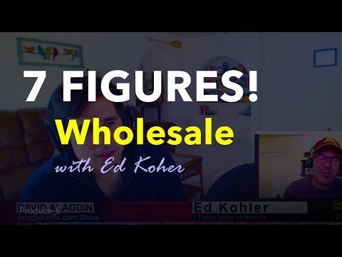 7 Figures Selling on Wholesale with Ed Kohler