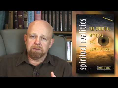 The Spiritual, Mystical, and Supernatural by Harold Eberle