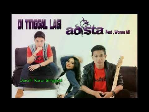 LIrik lagu Adista ( Di tinggal lagi )
