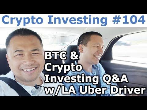 Crypto Investing #104 - Bitcoin & Crypto Investing Q&A W/LA Uber Driver - By Tai Zen & Leon Fu