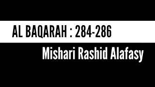 Al-Baqarah 284-286   Mishari Rashid Alafasy