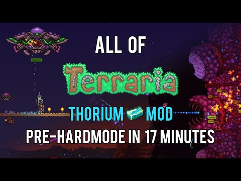All Of Terraria Thorium Mod Pre-hardmode In 17 Minutes (1/2)