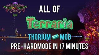 All of Terraria Thorium Mod Pre-hardmode in 17 Minutes