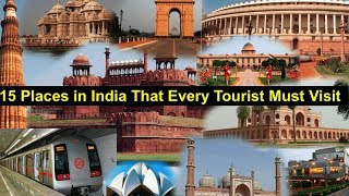 15 Places in India That Every Tourist Must Visit..