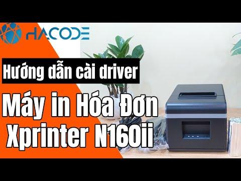 Hướng dẫn cài driver máy in hóa đơn Xprinter N160ii