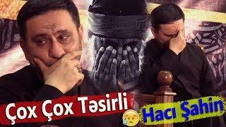 Hacı Şahin - Çox Çox Təsirli Mümkün Deyil Ki Qulaq Asan Ağlamasın - YENİ