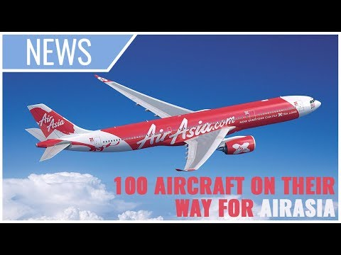 AirAsia Group to ORDER 100 Airbus Aircraft!