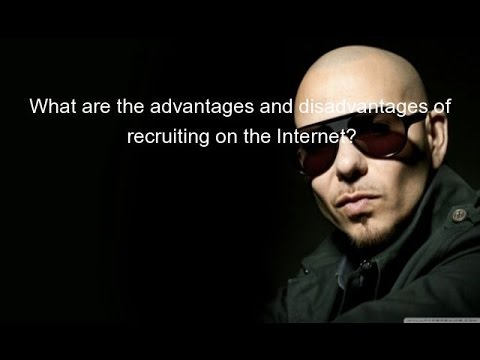 What Are The Advantages And Disadvantages Of Recruiting On The Internet?