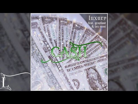 Luxury - ქეში / CASH feat. GrayLost, Lex-Seni (Audio)