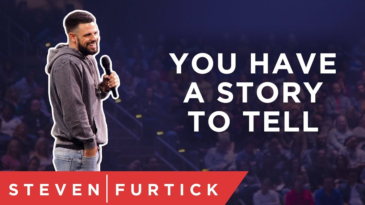 You have a story to tell. | Pastor Steven Furtick