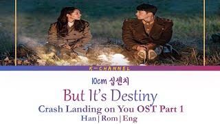 Gambar cover But It's Destiny 연인 듯 운명 - 10cm 십센치 | Crash Landing on You 사랑의 불시착 OST Part 1 | Han/Rom/Eng|Lyrics