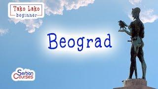 Beograd - Belgrade (Tako Lako Beginner Serbian Course)