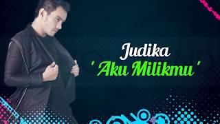 Judika - Aku Milikmu Lirik Video