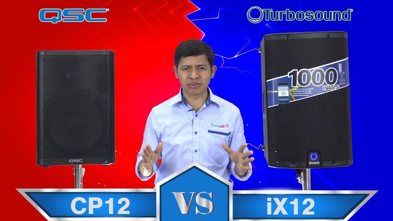 QSC CP12 VS TURBOSOUND iX12 ลำโพง 12 นิ้ว มีแอมป์ในตัว 1,000 วัตต์