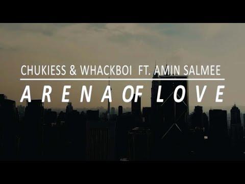 Chukiess & Whackboi - Arena Of Love (feat  Amin Salmee   )
