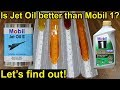 Is Jet Oil better than Mobil 1 Synthetic?  Let's find out!