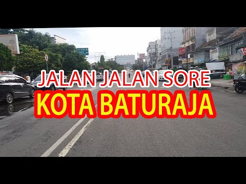 Jalan Jalan Sore di Kota Baturaja
