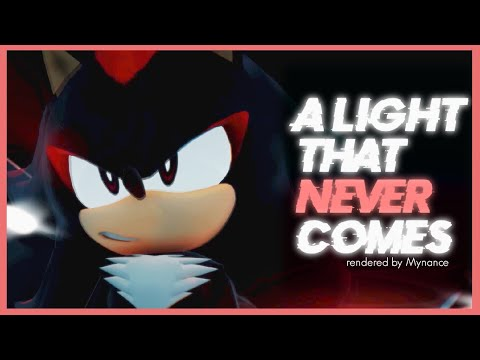 【Sonic MMD】Shadow sings Linkin Park |「A Light That Never Comes ❌」|【full music video】
