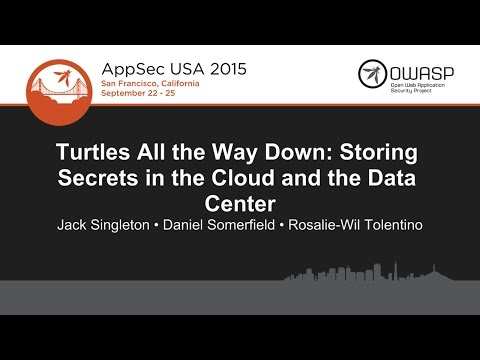 Daniel Somerfield - Turtles All the Way Down: Storing Secrets in the Cloud and the Data Center