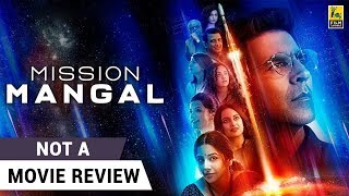 Mission Mangal | Not A Movie Review by Sucharita Tyagi | Akshay Kumar | Vidya Balan | Jagan Shakti