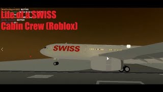 [Roblox]- Life of a SWISS Cabin Crew (Updated)