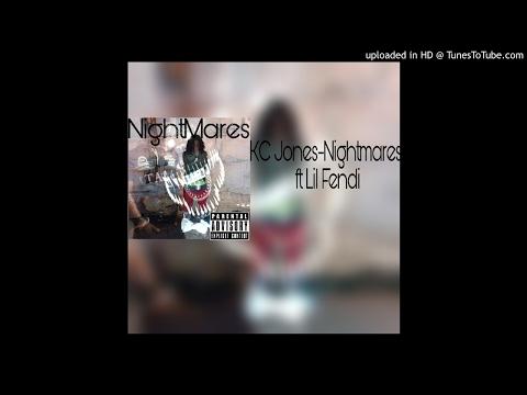 KC Jones - Nightmares feat Lil Fendi
