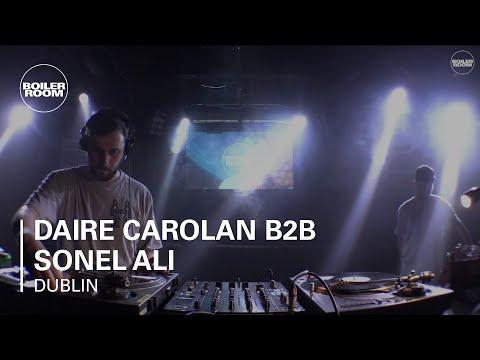 Daire Carolan B2B Sonel Ali Boiler Room Dublin DJ Set