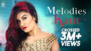 Melodies Kaur B | Desi Crew | Full Music Video